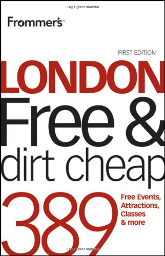 Frommer's London Free and Dirt Cheap (Frommer's Free & Dirt Cheap)