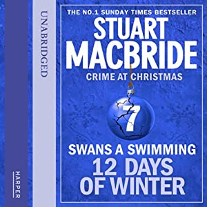 Twelve Days of Winter: Crime at Christmas (7) - Swans-a-Swimming Audiobook