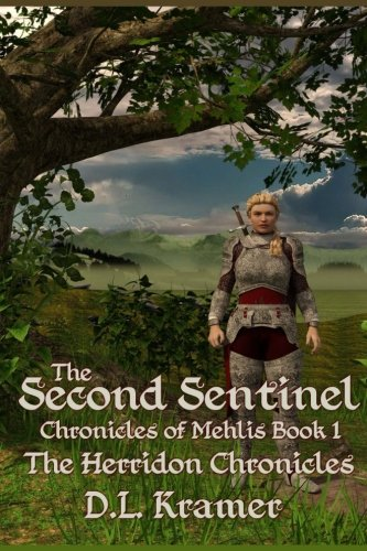 The Second Sentinel: Chronicles of Mehlis Book 1 (The Herridon Chronicles) (Volume 8) ebook