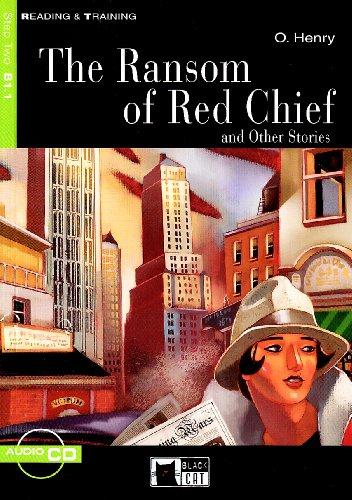 The Ransom of Red Chief: And Other Stories (Reading & Training, Beginner) (Book & CD) (O Henry The Ransom Of Red Chief)