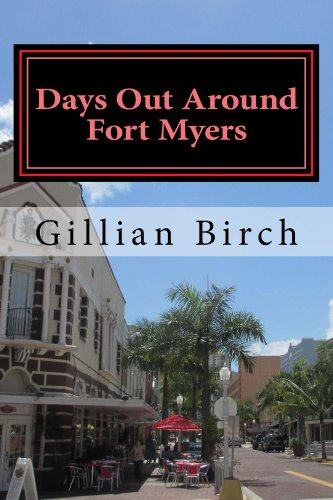 Days Out Around Fort Myers (Days Out in Florida Book - Myers Edison Fort