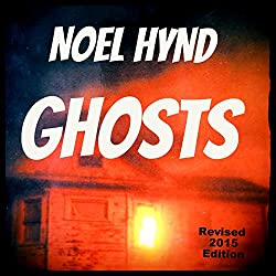Ghosts: The Ghost Stories Of Noel Hynd, Book 1