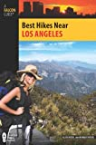 Best Hikes Near Los Angeles (Best Hikes Near Series)