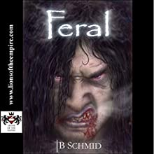 Feral Audiobook by TB Schmid,  Lions of the Empire Narrated by J. Victor May