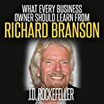 What Every Business Owner Should Learn from Richard Branson | J.D. Rockefeller