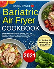 Bariatric Air Fryer Cookbook: Mouthwatering, Bariatric Friendly, Low Carb Recipes for your Air Fryer. That Will Help You Live slimmer, happier, and better-tasting lives!