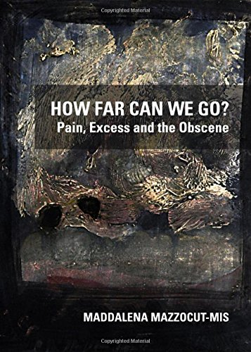How Far Can We Go? Pain, Excess and the Obscene ebook