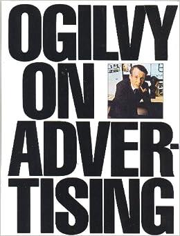 Ogilvy on Advertising: David Ogilvy: 9780394729039: Amazon.com: Books