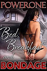 BED, BREAKFAST AND BONDAGE
