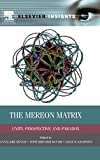 img - for The Mereon Matrix: Unity, Perspective and Paradox (Elsevier Insights) book / textbook / text book