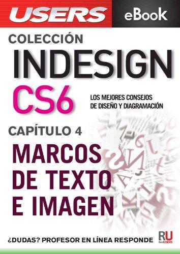 Descargar Libro Indesign Cs6: Marcos De Texto E Imagen Paula Fleitas