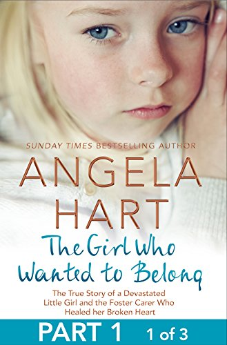 The Girl Who Wanted to Belong can either be read as a full-length eBook or in three serialized eBook-only parts. This is part one of three.      Author Angela Hart is an experienced foster carer; The Girl Who Wanted to Belong is the moving st...
