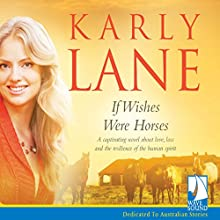 If Wishes Were Horses Audiobook by Karly Lane Narrated by Melle Stewart, Paul-William Mawhinney