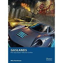 Gaslands: Post-Apocalyptic Vehicular Combat (Osprey Wargames Book 20)