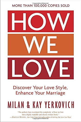 How We Love, Expanded Edition: Discover Your Love Style, Enhance Your Marriage cover