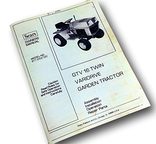 (Sears Owners Manual Gtv 16 Twin Varidrive Garden Tractor Operation Parts Manual)