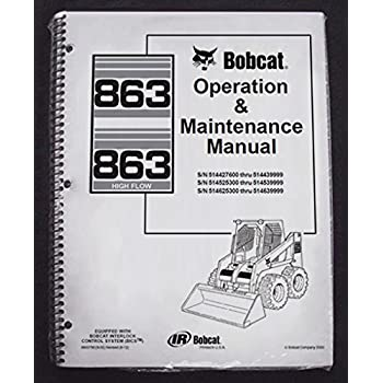 amazon com bobcat 863 skid steer operator s owners operation rh amazon com Bobcat 753 Parts Diagram Bobcat Parts Manual