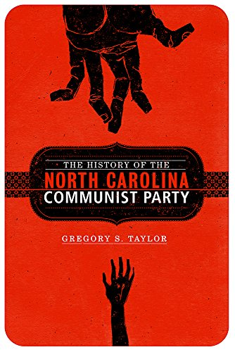 The History of the North Carolina Communist Party (Non Series)
