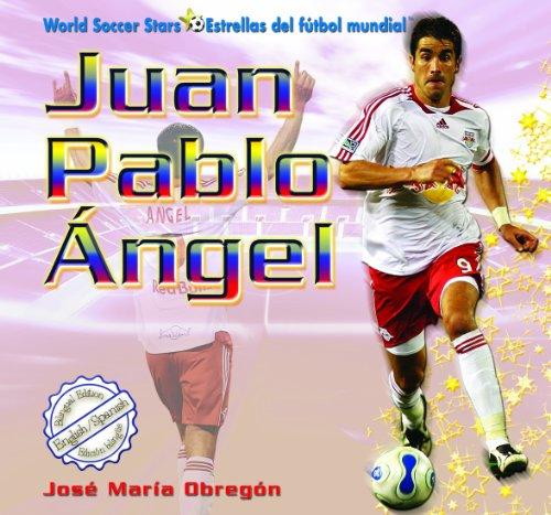 Juan Pablo Ngel (Crowd Soccer Stars / Estrellas del Ftbol Mundial) (Spanish Edition)