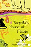 Rogelia's House of Magic, Jamie Martinez Wood, 0385904762