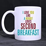 Top Funny I Love You Like A Hobbit Loves Second Breakfast Theme Coffee Mug or Tea Cup,Ceramic Material Mugs,White - 11oz