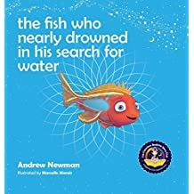 The Fish Who Nearly Drowned In His Search For Water (Conscious Bedtime Story Club)