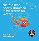 img - for The fish who nearly drowned in his search for water (Conscious Bedtime Story Club) book / textbook / text book