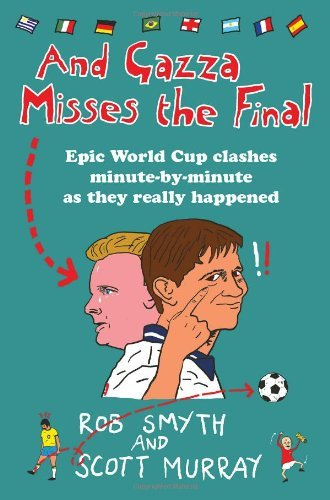 And Gazza Misses The Final by Rob Smyth (3-Apr-2014) Paperback