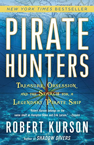 Pirate Hunters: Treasure, Obsession, and the Search for a Legendary Pirate Ship (Best Place For Deep Sea Diving)