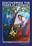 img - for Discovering The Power Of Ceremony book / textbook / text book