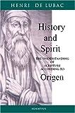 History and Spirit: The Understanding of Scripture According to Origen