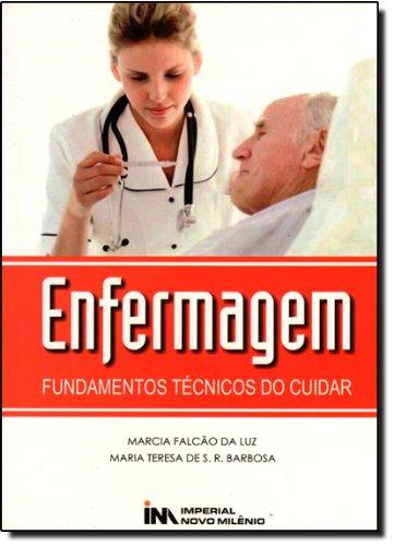 Enfermagem - Fundamentos Tecnicos Do Cuidar