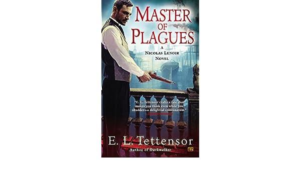 Master of Plagues: A Nicolas Lenoir Novel: Amazon.es: E. L. Tettensor: Libros en idiomas extranjeros