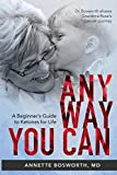 ANYWAY YOU CAN: Doctor Bosworth Shares Her Mom's