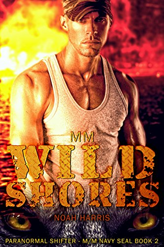 MM: Wild Shores (Paranormal Shifter - M/M NAVY SEAL Book 2)