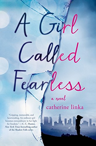 A Girl Called Fearless A Novel (The Girl Called Fearless Series) [Linka, Catherine] (Tapa Dura)