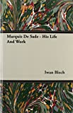 img - for Marquis de Sade - His Life and Work book / textbook / text book