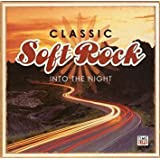 Classic Soft Rock: Into the Night [Time Life Music]