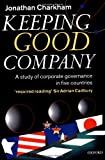 img - for Keeping Good Company: A Study of Corporate Governance in Five Countries by Charkham Jonathan (1998-09-24) Paperback book / textbook / text book