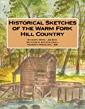img - for Historical Sketches of the Warm Fork Hill Country book / textbook / text book