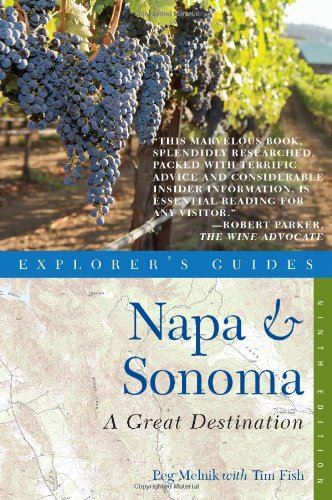 Explorer's Guide Napa & Sonoma: A Great Destination (Ninth Edition)  (Explorer's Great Destinations)