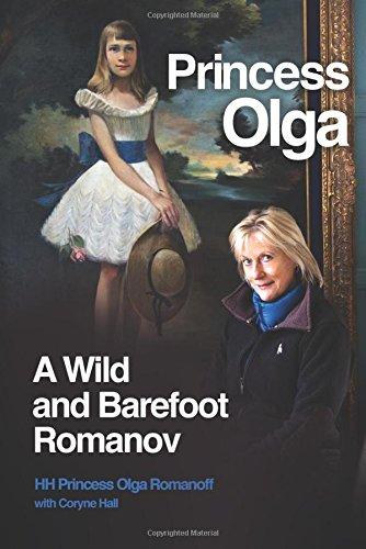 Princess Olga: A Wild and Barefoot Romanov