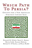 img - for Which Path to Persia?: Options for a New American Strategy toward Iran book / textbook / text book