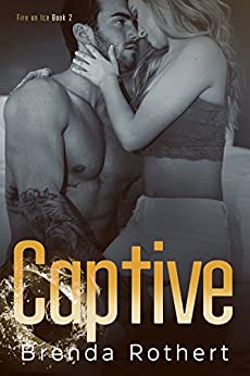 Captive (Fire on Ice Book 2) by [Rothert, Brenda]