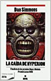 La Caida de Hyperion, Dan Simmons and Dan Simmons, 8498723140