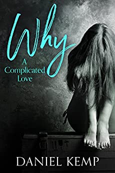Why?: A Complicated Love by [Kemp, Daniel]