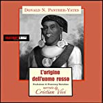 L'origine dell'uomo rosso [Red Man's Origin] | Donald N. Panther-Yates,William Eubanks,George Sahkiyah Sanders