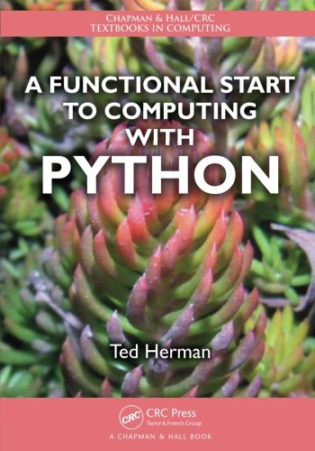 A Functional Start to Computing with Python (Chapman & Hall/CRC Textbooks in Computing)