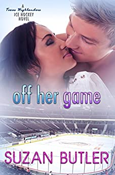 Off Her Game (Texas Highlanders Ice Hockey Book 1) by [Butler, Suzan]
