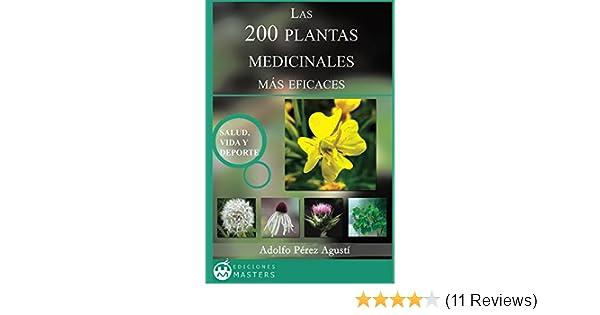 Amazon.com: Las 200 Plantas Medicinales más eficaces (Spanish Edition) eBook: Adolfo Pérez Agusti: Kindle Store